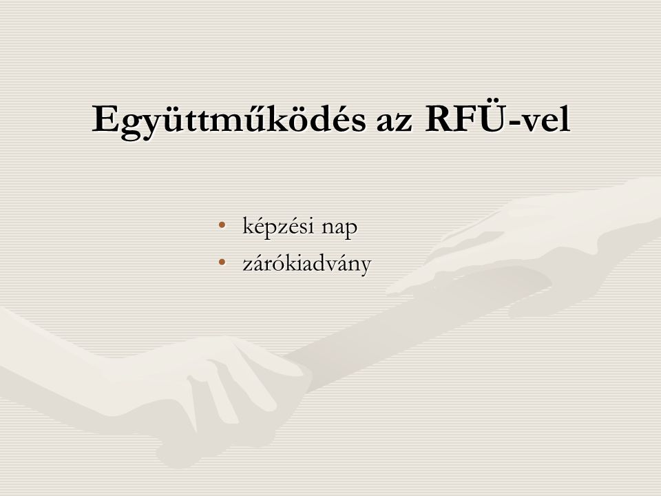 Együttműködés az RFÜ-vel képzési napképzési nap zárókiadványzárókiadvány