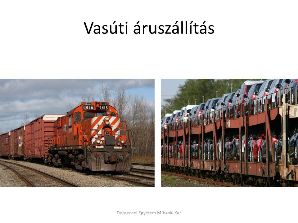 Vasúti áruszállítás Debreceni Egyetem Műszaki Kar