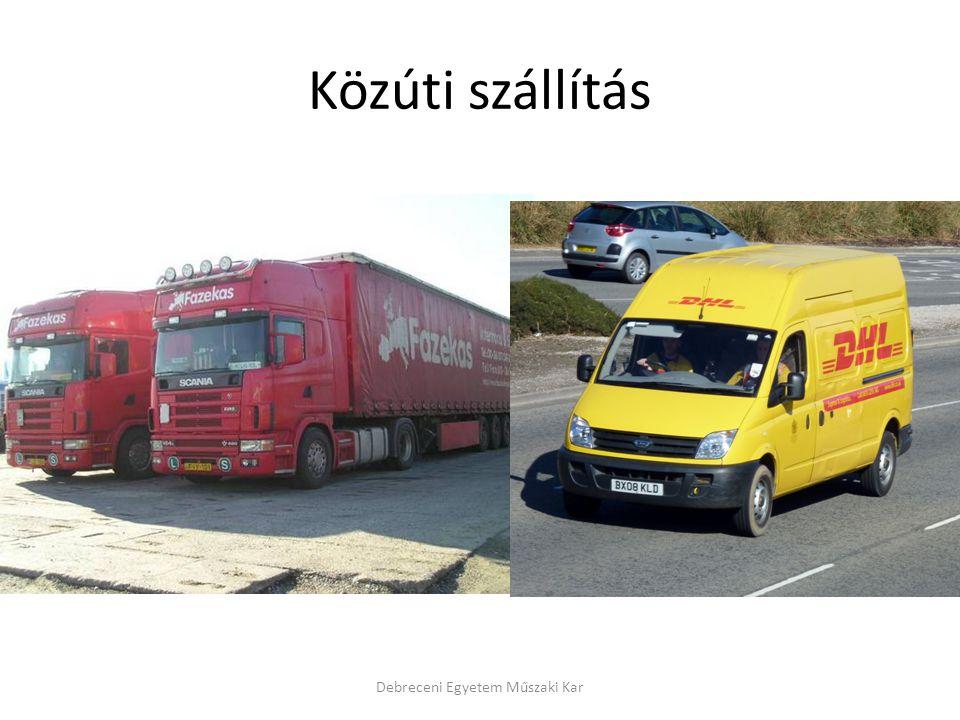 Közúti szállítás Debreceni Egyetem Műszaki Kar