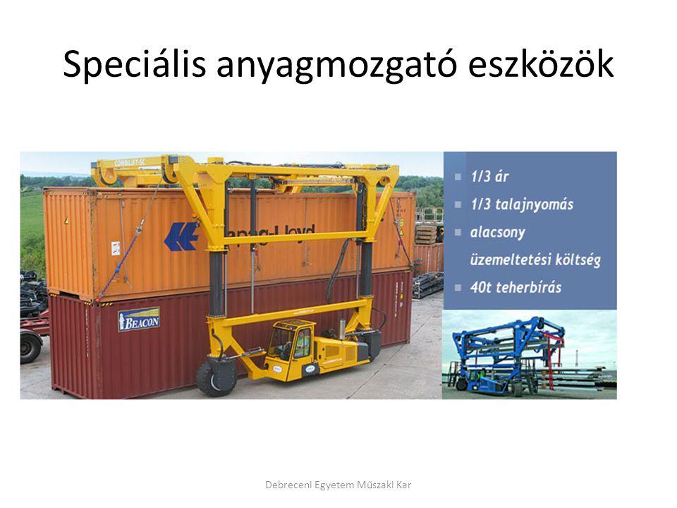 Speciális anyagmozgató eszközök Debreceni Egyetem Műszaki Kar