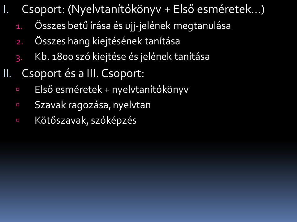 I. Csoport: (Nyelvtanítókönyv + Első esméretek…) 1.