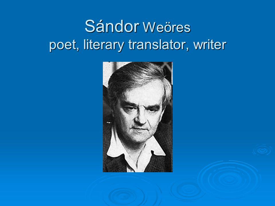 Sándor Sándor Weöres poet, literary translator, writer