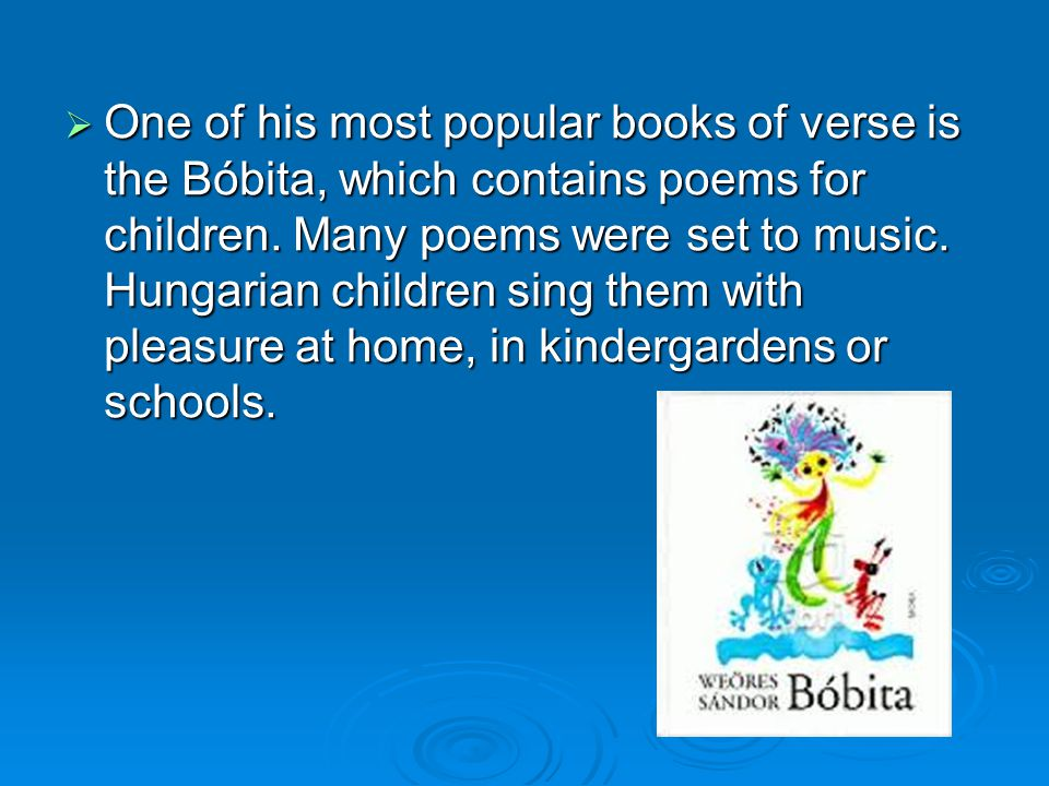  One  One of his most popular books of verse is the Bóbita, which contains poems for children.