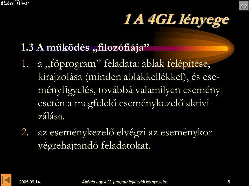  2005.09.14.Áttérés egy 4GL programfejlesztői környezetre16 5 Programfelépítés unit1.pas: unit Unit1; {$mode objfpc}{$H+} interface uses Classes, SysUtils, LResources, Forms, Controls, Graphics, Dialogs; type { TForm1 } TForm1 = class(TForm) private { private declarations } public { public declarations } end; »»» »»» var Form1: TForm1; implementation { TForm1 } initialization {$I unit1.lrs}unit1.lrs end.