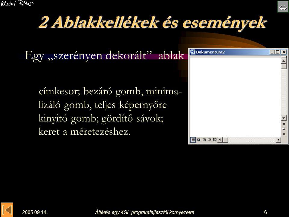 2005.09.14.Áttérés egy 4GL programfejlesztői környezetre27 7 Praktika 7.2 A legfontosabb grafikus eszközök osztá- lyai a palettákon Standard komponens-paletta: TMain, TButton, TLabel, TEdit, TMemo, TCheckBox, TCheckGroup, TListbox, TRedioButton, TRadioGroup