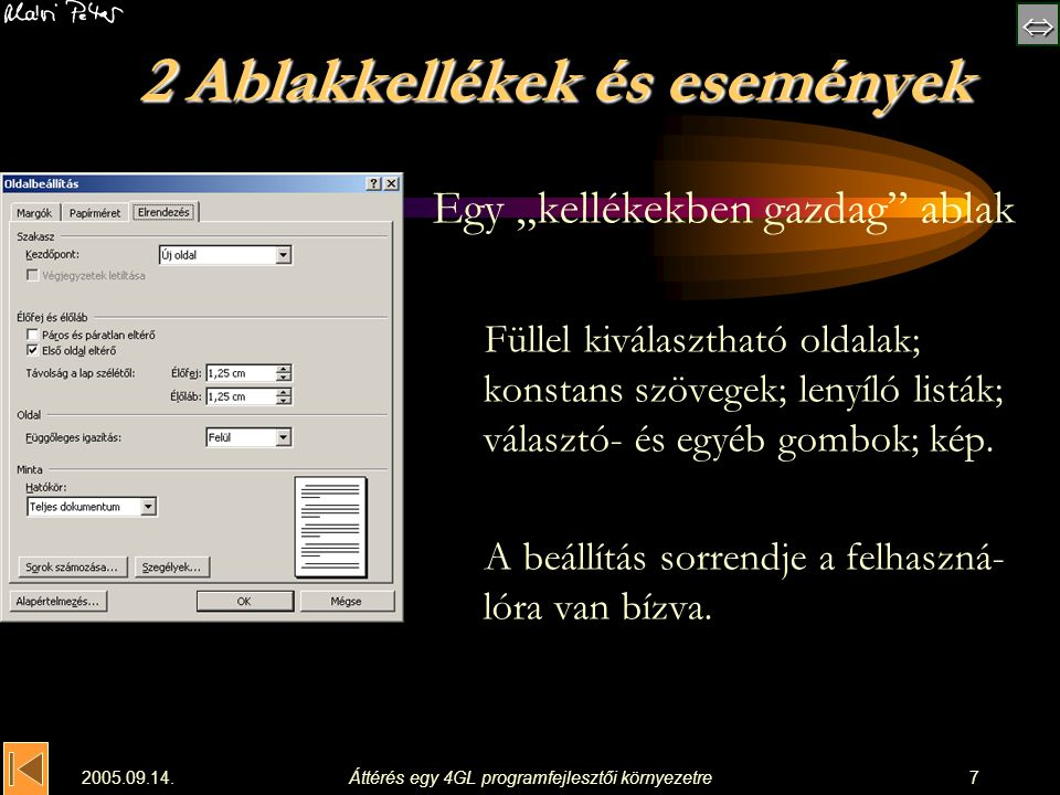 """ 2005.09.14.Áttérés egy 4GL programfejlesztői környezetre7 2 Ablakkellékek és események Egy """"kellékekben gazdag"""" ablak Füllel kiválasztható oldala"""