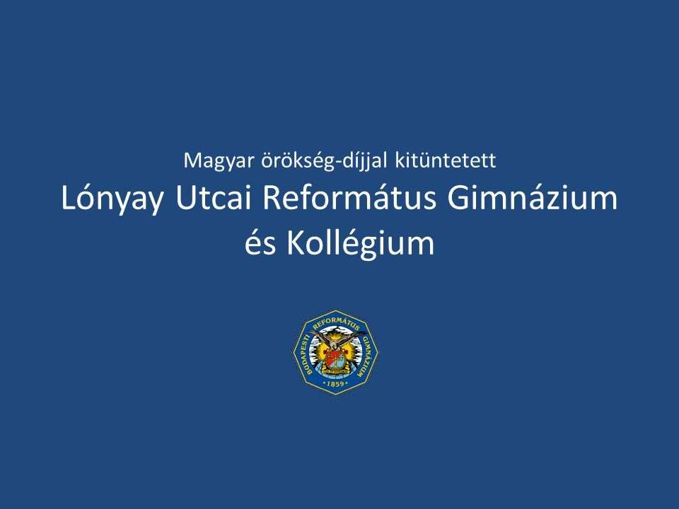 Magyar örökség-díjjal kitüntetett Lónyay Utcai Református Gimnázium és Kollégium