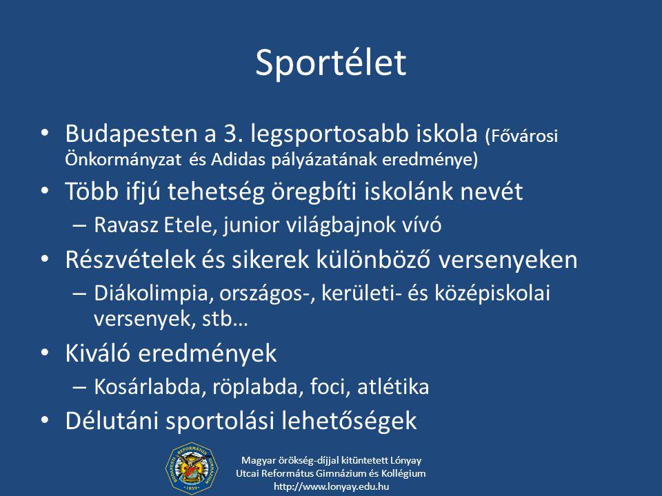 Sportélet Budapesten a 3. legsportosabb iskola (Fővárosi Önkormányzat és Adidas pályázatának eredménye) Több ifjú tehetség öregbíti iskolánk nevét – R