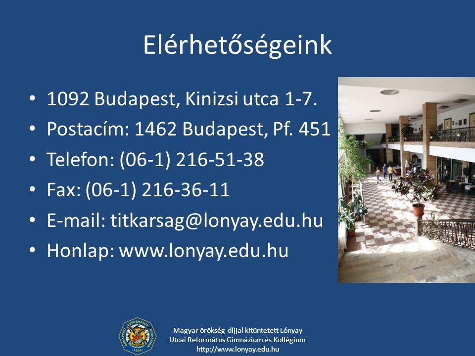 Elérhetőségeink 1092 Budapest, Kinizsi utca 1-7. Postacím: 1462 Budapest, Pf. 451 Telefon: (06-1) 216-51-38 Fax: (06-1) 216-36-11 E-mail: titkarsag@lo
