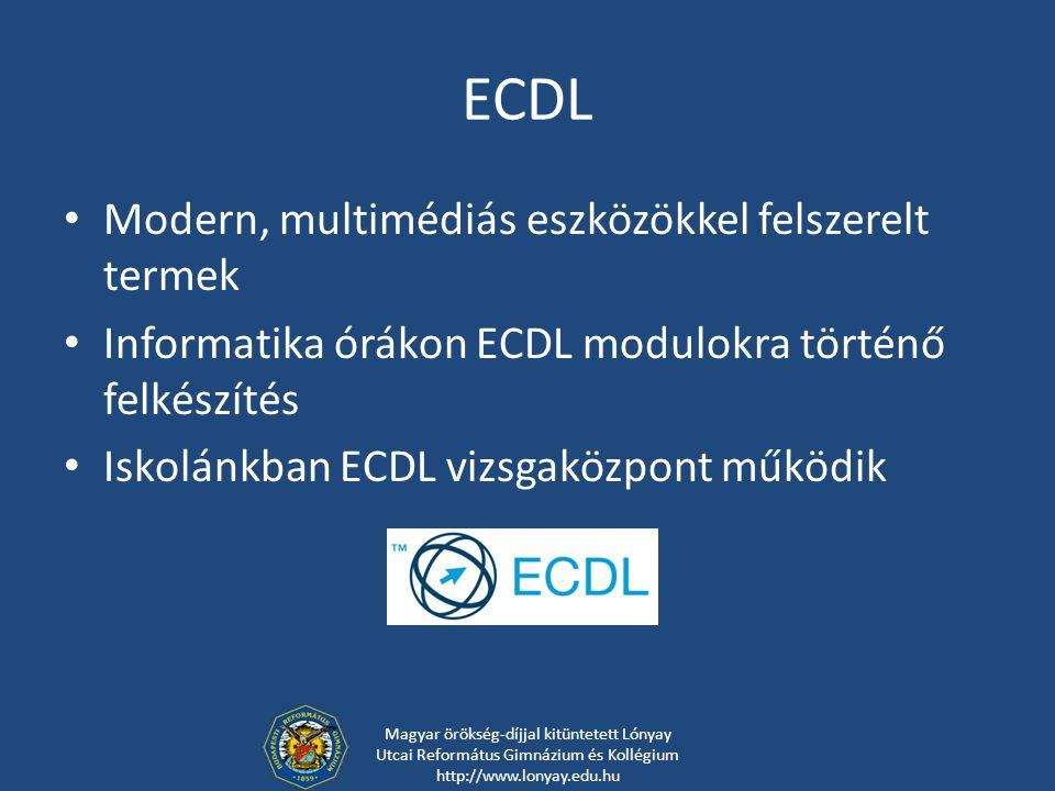 ECDL Modern, multimédiás eszközökkel felszerelt termek Informatika órákon ECDL modulokra történő felkészítés Iskolánkban ECDL vizsgaközpont működik Ma