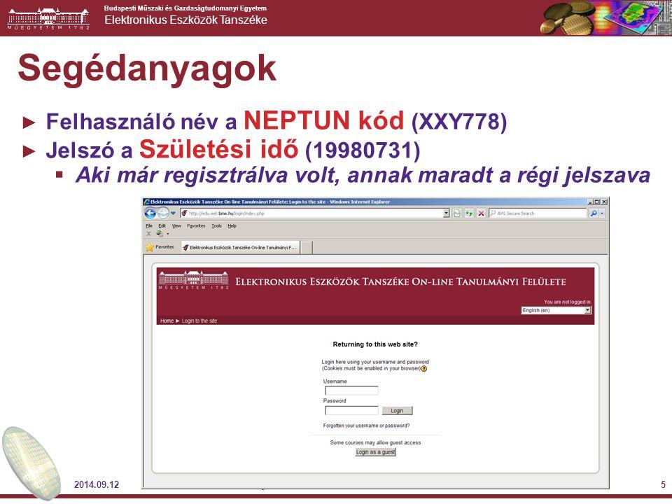 Budapesti Műszaki és Gazdaságtudomanyi Egyetem Elektronikus Eszközök Tanszéke 2014.09.12 Mikroelektronika - Labortájékoztató © BME-EET 2014 5 Segédanyagok ► Felhasználó név a NEPTUN kód (XXY778) ► Jelszó a Születési idő (19980731)  Aki már regisztrálva volt, annak maradt a régi jelszava