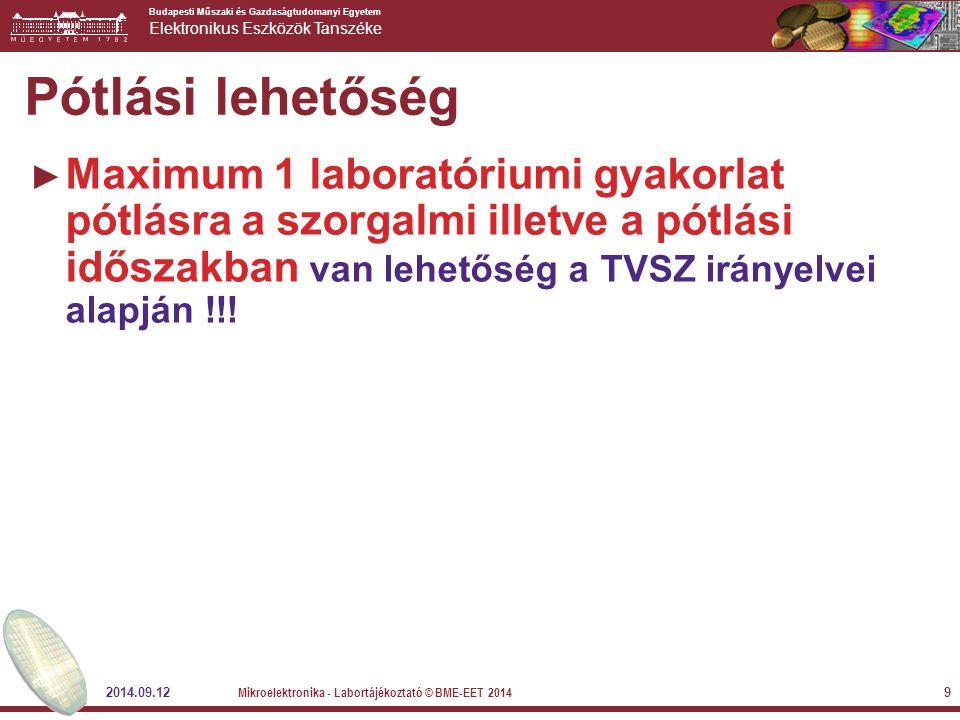 Budapesti Műszaki és Gazdaságtudomanyi Egyetem Elektronikus Eszközök Tanszéke 2014.09.12 Mikroelektronika - Labortájékoztató © BME-EET 2014 9 Pótlási