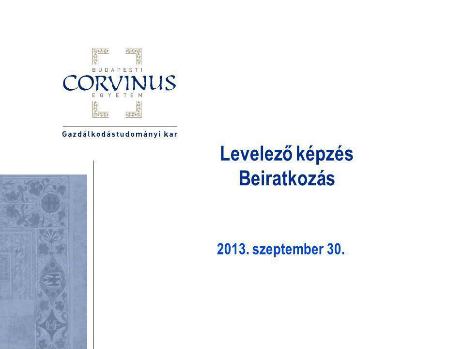 Levelező képzés Beiratkozás 2013. szeptember 30.