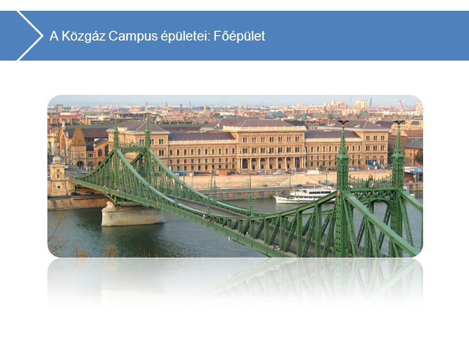 Gazdálkodástudományi Kar 3. A Közgáz Campus épületei: Főépület