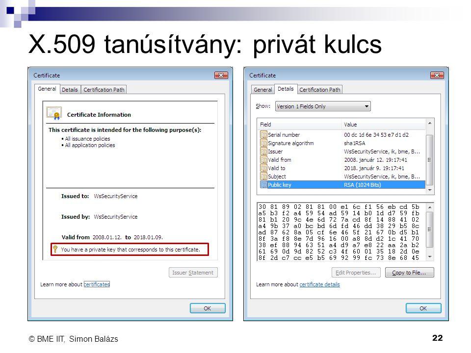 X.509 tanúsítvány: privát kulcs 22 © BME IIT, Simon Balázs