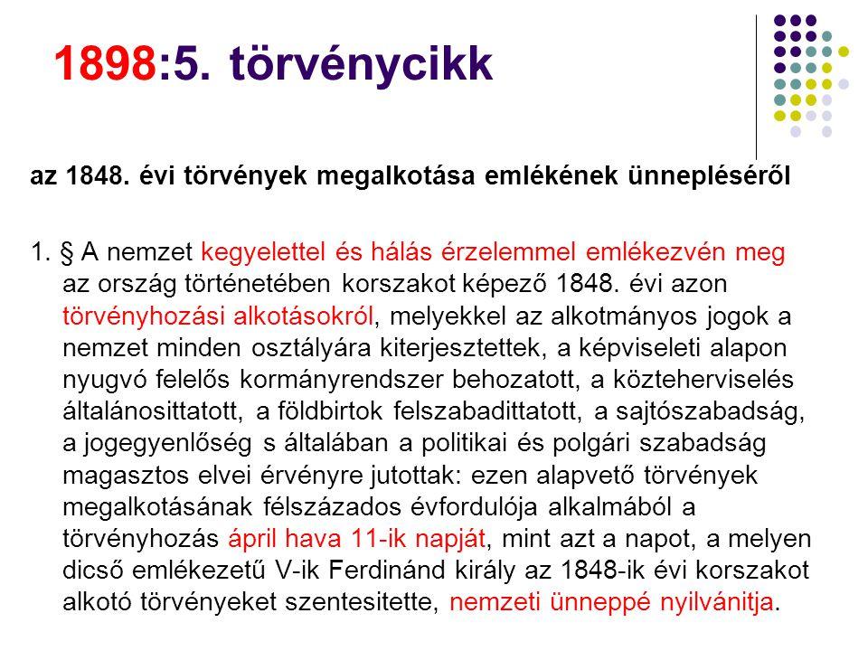 1898:5.törvénycikk az 1848. évi törvények megalkotása emlékének ünnepléséről 1.