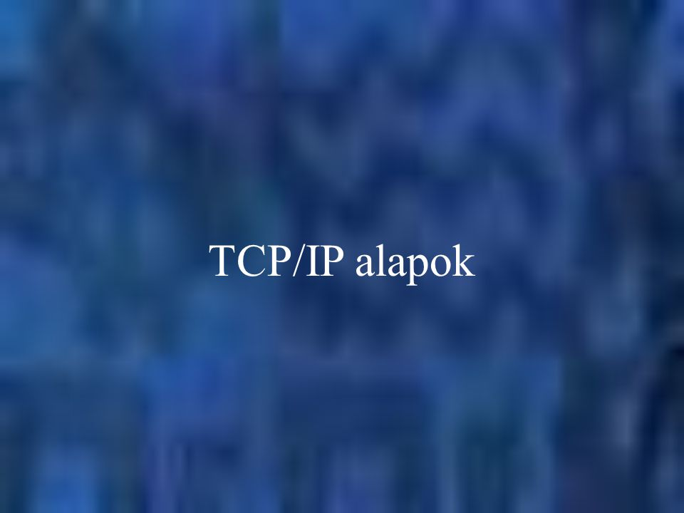 TCP/IP alapok