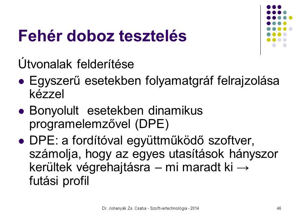 Dr. Johanyák Zs. Csaba - Szoftvertechnológia - 2014 Fehér doboz tesztelés Útvonalak felderítése Egyszerű esetekben folyamatgráf felrajzolása kézzel Bo