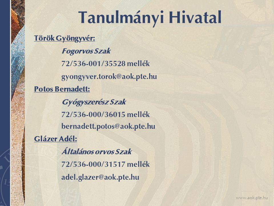 www.aok.pte.hu Szeptember 1-től vizsgaidőszakig: Ügyfélfogadás: Hétfő, Szerda, Péntek: 8.00-12.00 Kedd, Csütörtök: 12.00-16.00 Vizsgaidőszakban csak délelőtt.