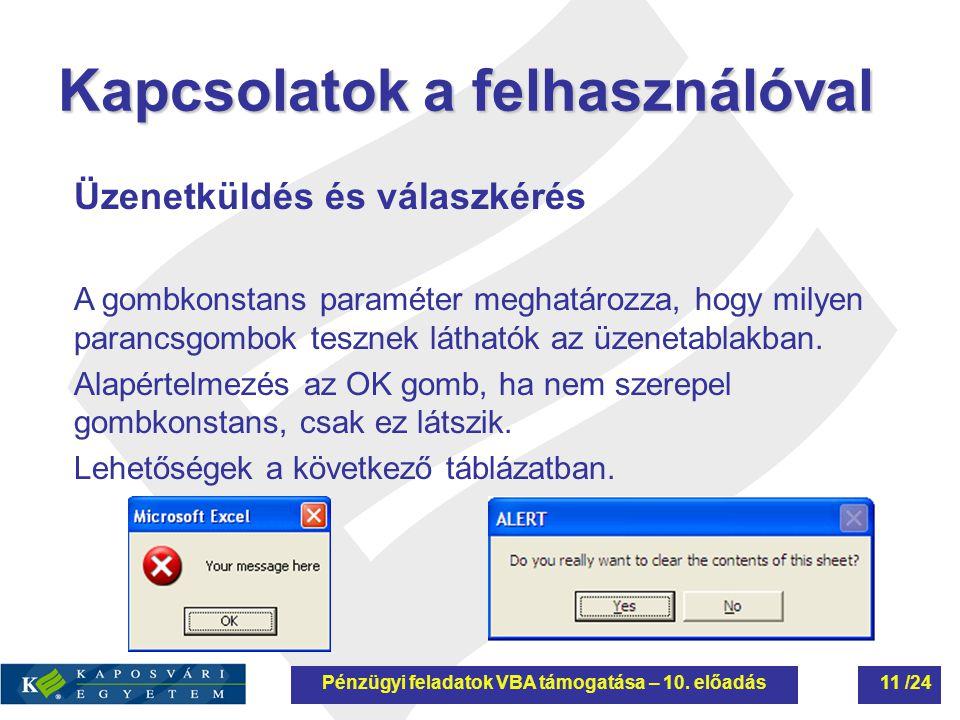 Kapcsolatok a felhasználóval Üzenetküldés és válaszkérés A gombkonstans paraméter meghatározza, hogy milyen parancsgombok tesznek láthatók az üzenetab