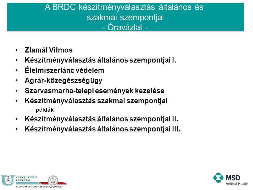 A BRDC készítményválasztás általános és szakmai szempontjai - Óravázlat - Zlamál Vilmos Készítményválasztás általános szempontjai I. Élelmiszerlánc vé