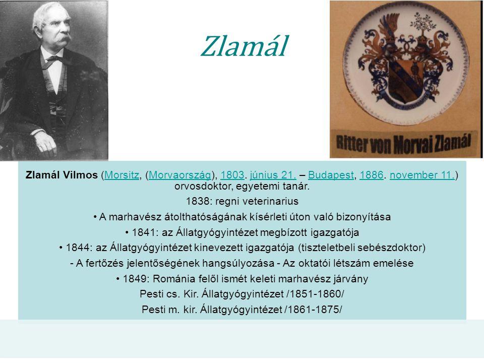 Zlamál Zlamál Vilmos (Morsitz, (Morvaország), 1803. június 21. – Budapest, 1886. november 11.) orvosdoktor, egyetemi tanár.MorsitzMorvaország1803júniu