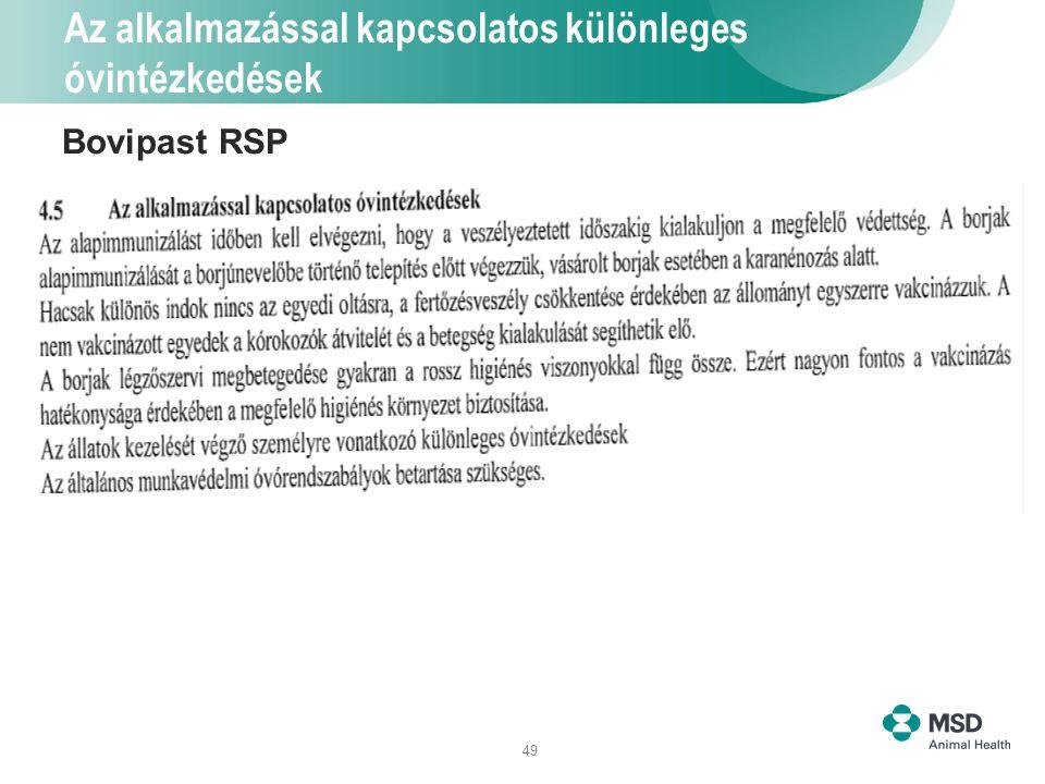 49 Az alkalmazással kapcsolatos különleges óvintézkedések Bovipast RSP