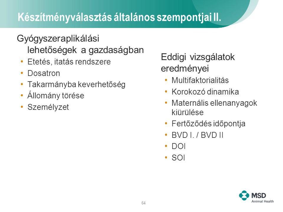 64 Készítményválasztás általános szempontjai II. Gyógyszeraplikálási lehetőségek a gazdaságban Etetés, itatás rendszere Dosatron Takarmányba keverhető