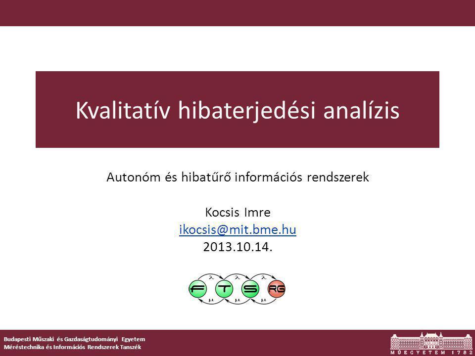 Budapesti Műszaki és Gazdaságtudományi Egyetem Méréstechnika és Információs Rendszerek Tanszék Kvalitatív hibaterjedési analízis Autonóm és hibatűrő i