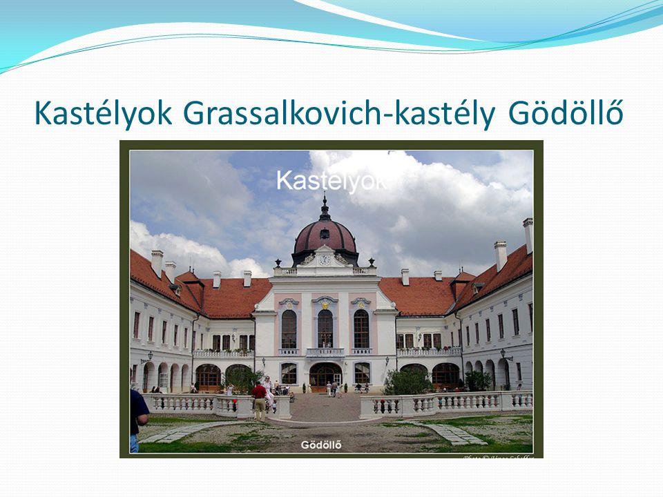 Kastélyok Grassalkovich-kastély Gödöllő