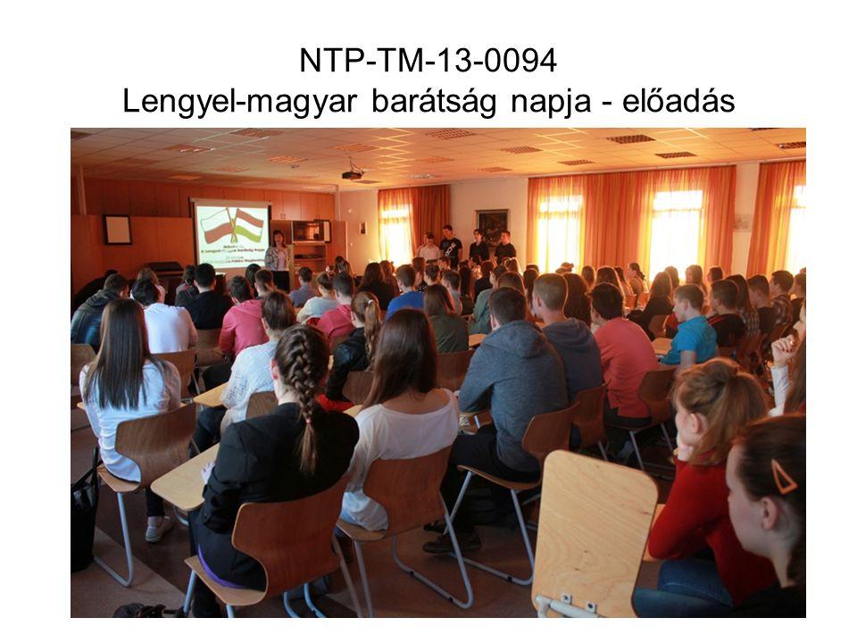 NTP-TM-13-0094 Lengyel-magyar barátság napja - előadás