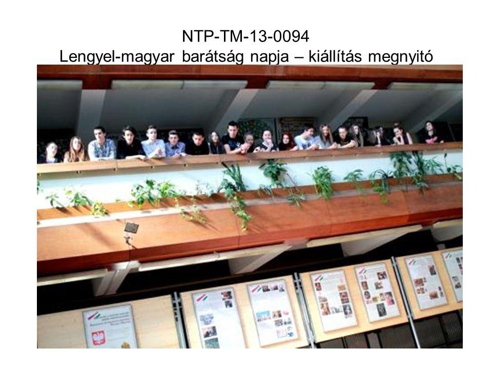 NTP-TM-13-0094 Lengyel-magyar barátság napja – kiállítás megnyitó