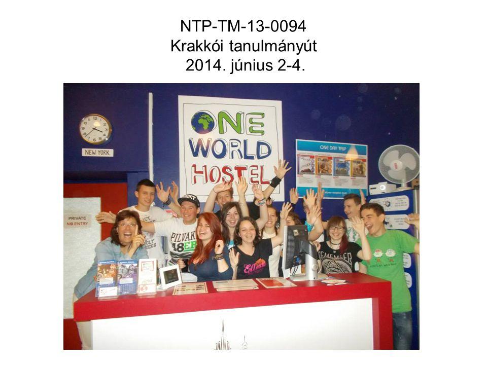 NTP-TM-13-0094 Krakkói tanulmányút 2014. június 2-4.