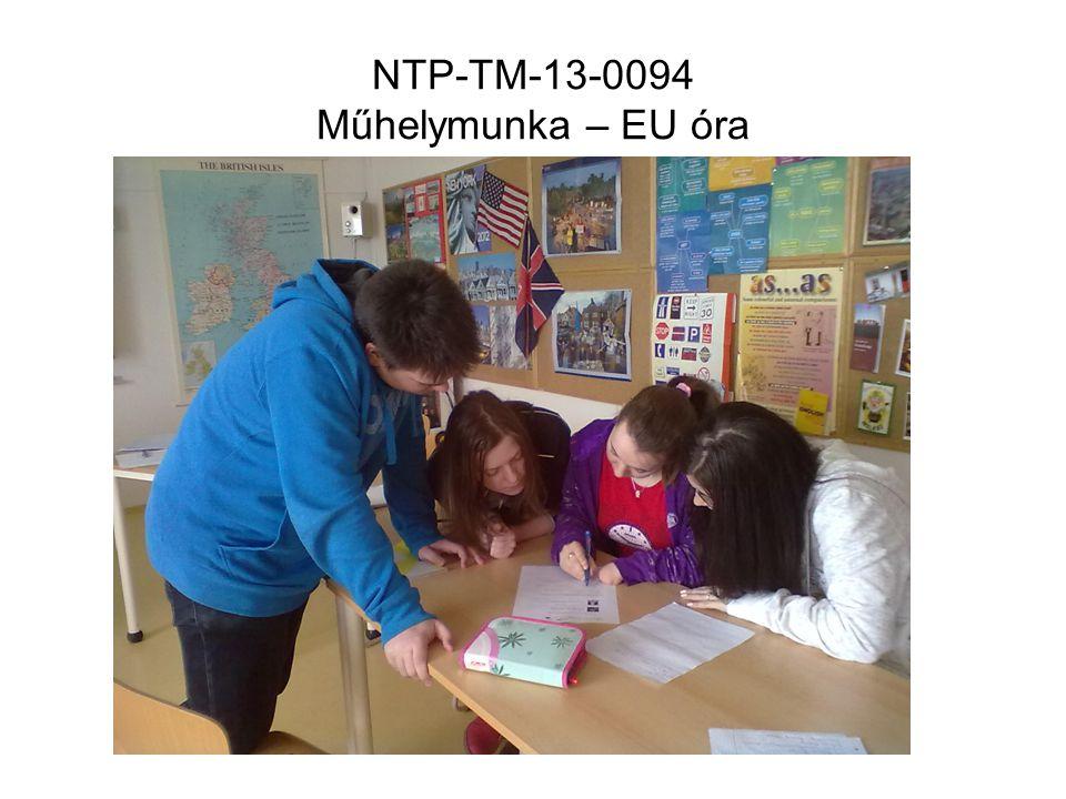 NTP-TM-13-0094 Műhelymunka – EU óra