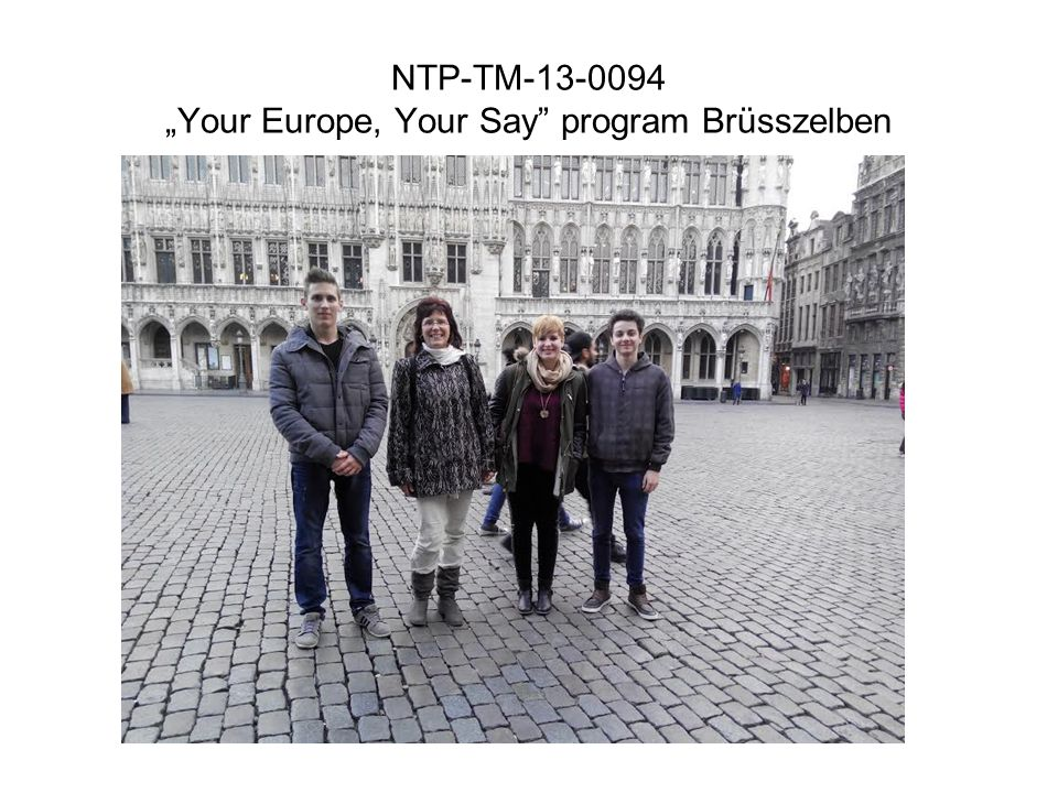 "NTP-TM-13-0094 ""Your Europe, Your Say"" program Brüsszelben"