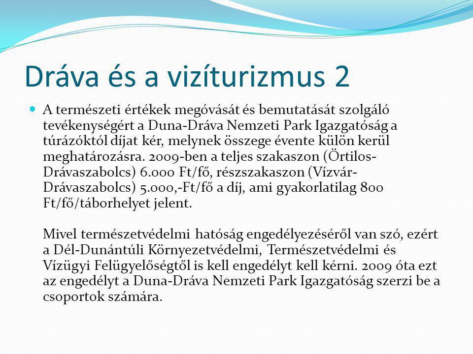 Dráva és a vizíturizmus 2 A természeti értékek megóvását és bemutatását szolgáló tevékenységért a Duna-Dráva Nemzeti Park Igazgatóság a túrázóktól díj