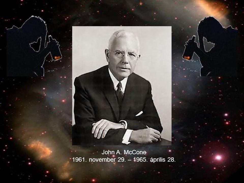 John A. McCone 1961. november 29. – 1965. április 28.