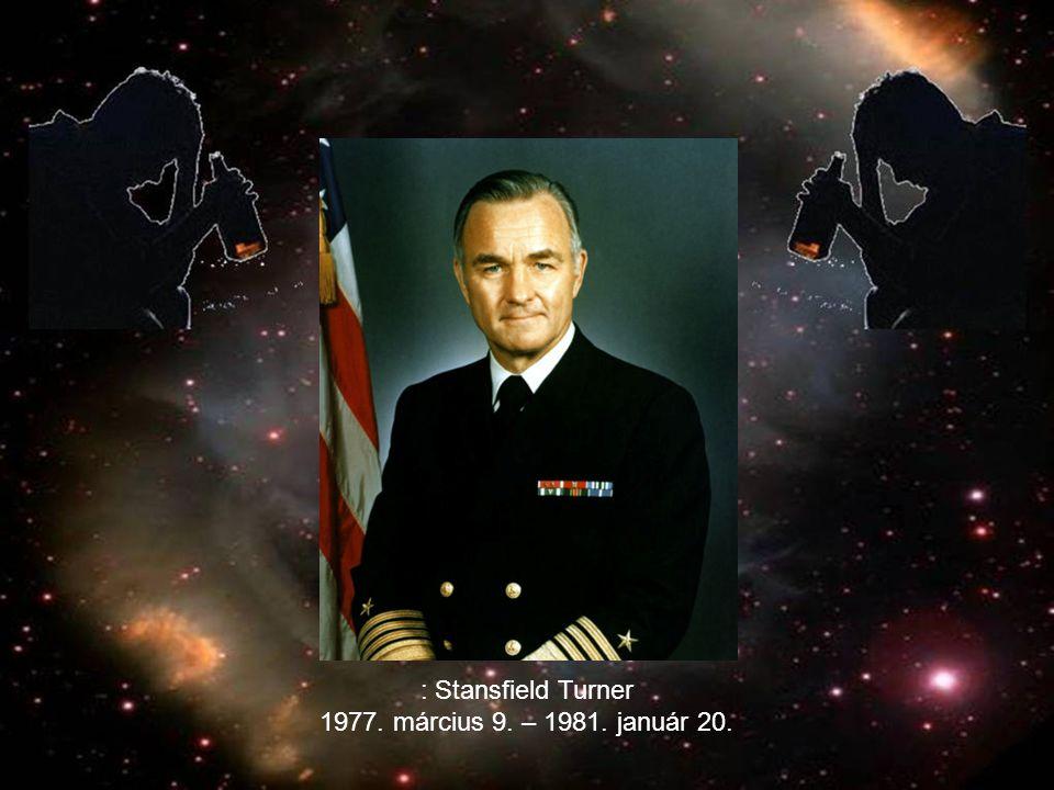 : Stansfield Turner 1977. március 9. – 1981. január 20.