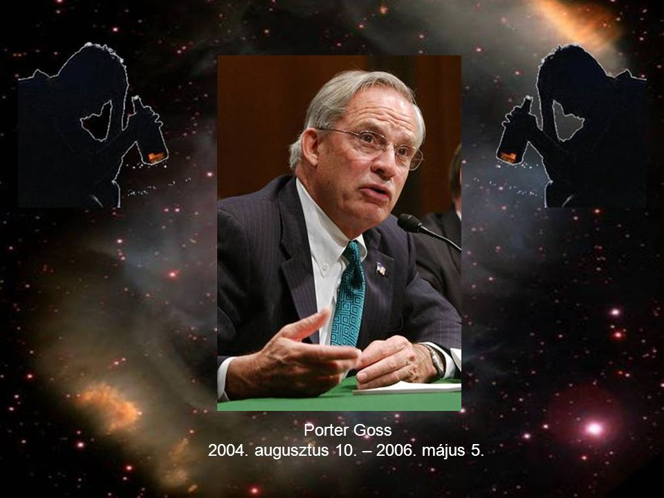 Porter Goss 2004. augusztus 10. – 2006. május 5.