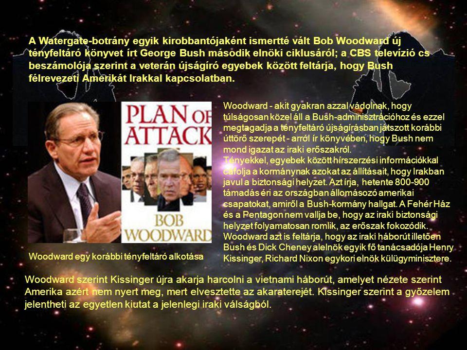 A Watergate-botrány egyik kirobbantójaként ismertté vált Bob Woodward új tényfeltáró könyvet írt George Bush második elnöki ciklusáról; a CBS televízi
