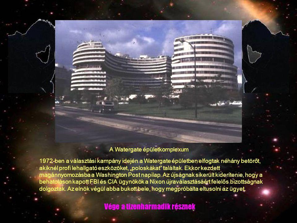 """1972-ben a választási kampány idején a Watergate épületben elfogtak néhány betörőt, akiknél profi lehallgató eszközöket, """"poloskákat találtak."""