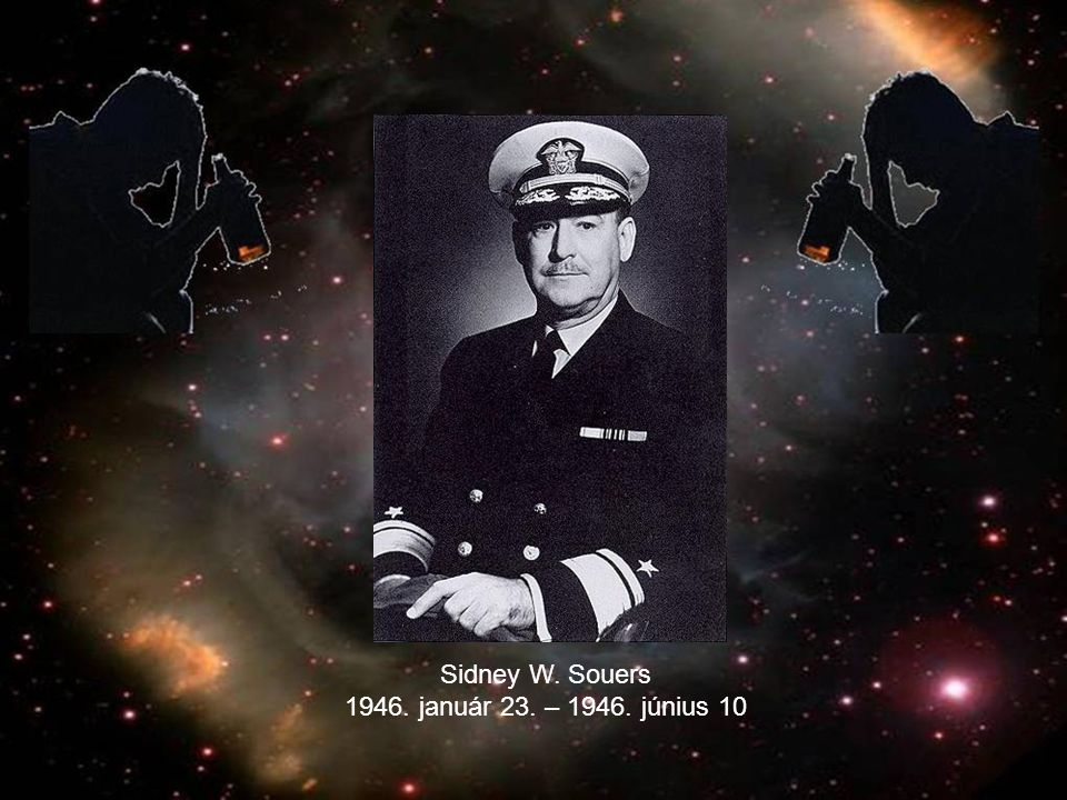 Sidney W. Souers 1946. január 23. – 1946. június 10