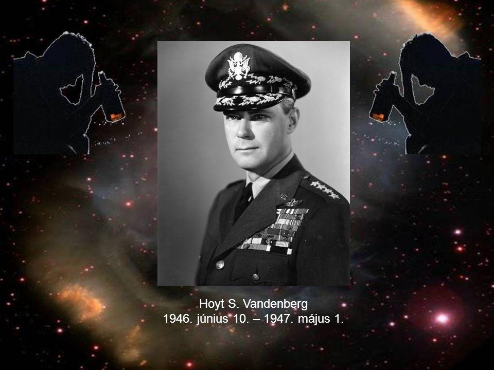 Hoyt S. Vandenberg 1946. június 10. – 1947. május 1.