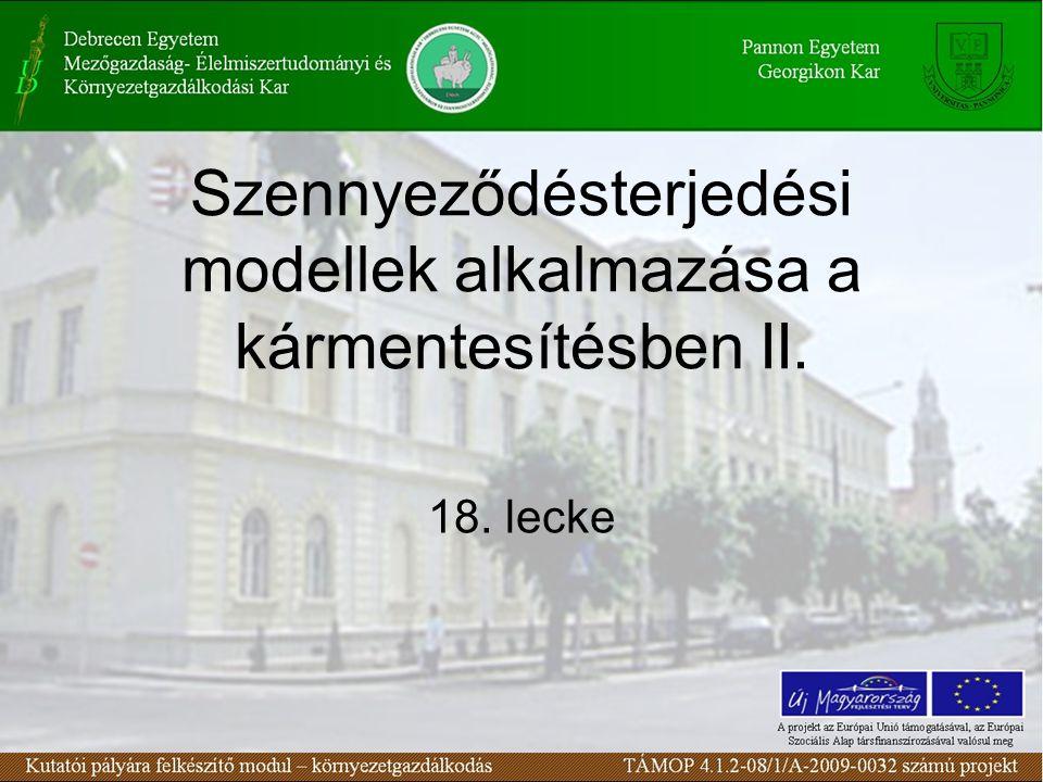 Szennyeződésterjedési modellek alkalmazása a kármentesítésben II. 18. lecke