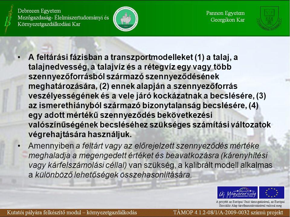 A feltárási fázisban a transzportmodelleket (1) a talaj, a talajnedvesség, a talajvíz és a rétegvíz egy vagy több szennyezőforrásból származó szennyez