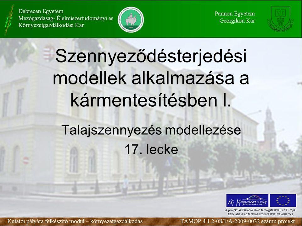 Szennyeződésterjedési modellek alkalmazása a kármentesítésben I. Talajszennyezés modellezése 17. lecke