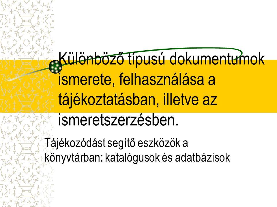 Időszaki kiadványok, sorozatok Sorozat (önálló kötetekből álló könyvsorozatok, pl.