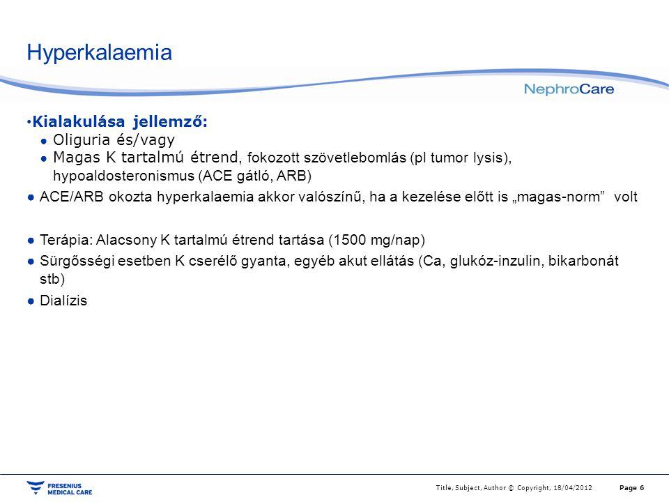 Acidosis KDIGO 2013 Fontosság: Csontbetegség, tápláltság, CKD progresszió Alkáli adagolás (Na bikarbonát illetve Na citrát) 0,5-1 maeq/kg Cél: Serum bikarbonát normalizálása (24+/- 2) Title, Subject, Author © Copyright, 18/04/2012Page 7