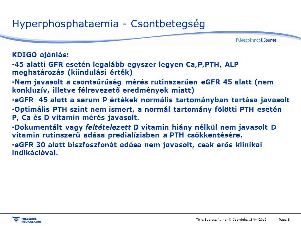 Anaemia KDIGO Anaemia diagnosisa CKD esetén: Hgb 130 g/l illetve 120 g/l (nő) alatt Hgb mérés: eGFR 60 fölött ha indokolt, 30-59 között legalább évente 30 alatt legalább félévente Vasháztartás felmérése rendezése, vérvesztés tisztázása.