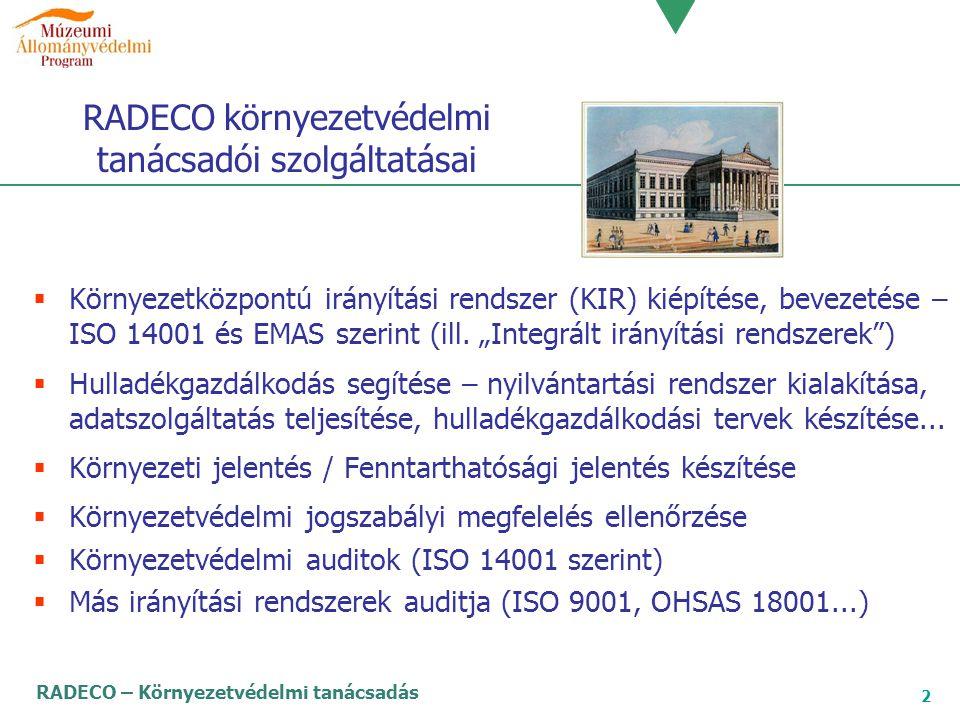 RADECO – Környezetvédelmi tanácsadás 2 RADECO környezetvédelmi tanácsadói szolgáltatásai  Környezetközpontú irányítási rendszer (KIR) kiépítése, beve